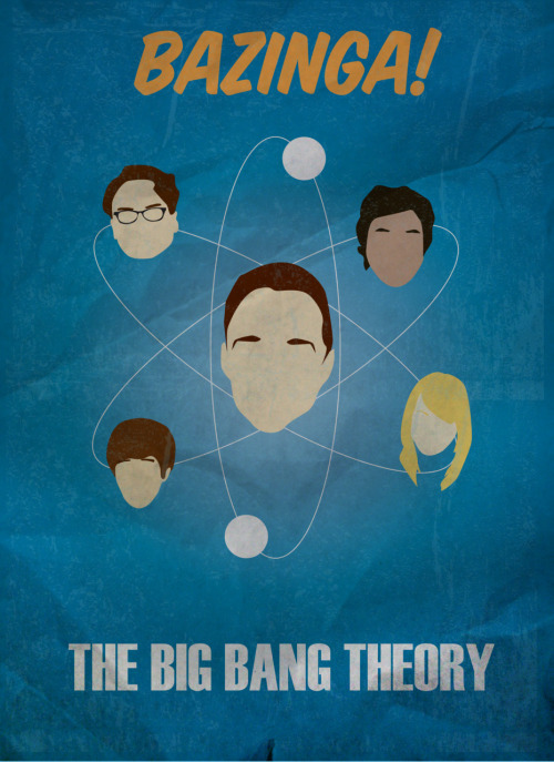 minimalmovieposters:  The Big Bang Theory by infxionsdimension
