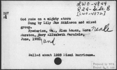 """God Rode on a Mighty Storm"" - Zora Neale Hurston recording of Lily Mae Atkinson singing a ballad about the Hurricane of 1928, in the L.O.C. card catalog. (via God rode on a mighty storm / Lily Mae Atkinson [sound recording]:Bibliographic Record Enlargement: Performing Arts Encyclopedia, Library of Congress)"