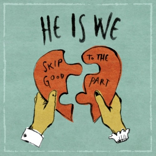 He Is We are going to release their brand new EP, 'Skip To The Good Part', on December 20th, and you can check out clips of each track here!