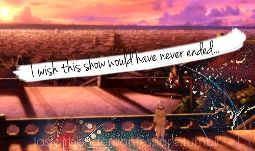 """I wish this show would have never ended…"""