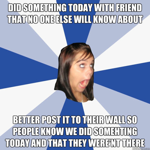 Annoying Facebook Girl via