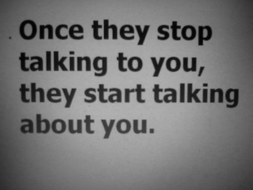 …..they start talking about you