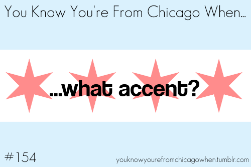 youknowyourefromchicagowhen:  Submitted by Jack Barch