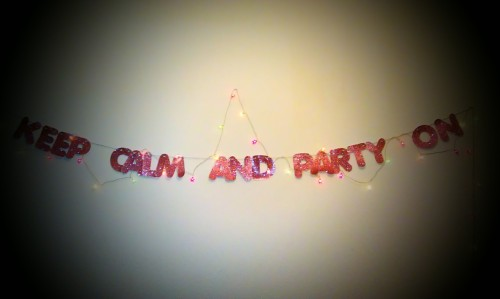 Keep Calm and Party On @ Halura's
