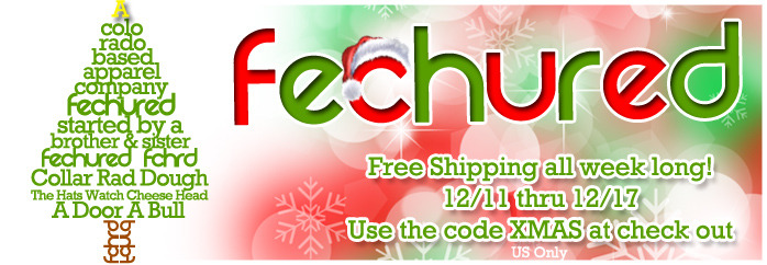 Free Shipping All Week Long :) Use the code XMAS at checkout. www.fechured.com