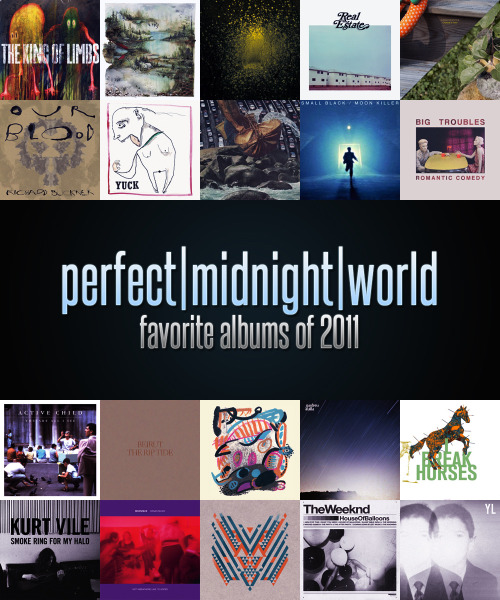"P|M|W's FAVORITE ALBUMS OF 2011 This took me a lot longer to finalize than I had planned. Truth be told, last year's came easier because as a whole, I felt last year had a stronger collection of albums - so much so that I just picked a favorite and had everything else tie for second. This year, I felt that I had some room between some of them that I could play with and in the resulting list, actually pick a top ten favorites.  I use the word ""Favorite"" because this list was made by me, and I wouldn't want to pretend that I am capable of knowing what's ""best"" for anyone, so what you're looking at is a list that's my favorites. Not intended to spark an argument, but mostly hoping to maybe shine a light on an artist or album that perhaps you didn't catch earlier in the year and when lined up next to some of these others, you might take the time to check them out as well.  So, without further ado, I'm going to list my top ten with short explanations, and then the back ten are the ten most played, most favorite, most-most that didn't crack the ten (in alphabetical order). Hope you enjoy. The Favorite Songs lists will be up in the next couple of days with accompanying podcast and I promise they'll be much more thorough and interesting, as they'll be audible.  THE LIST///TOP TEN FAVORITE ALBUMS (2011) ""The King of Limbs"" by Radiohead :: If you are familiar with my previous top five lists of years past, you know that I have a fondness for Radiohead. More often than not, they make my top spot. So this shouldn't be as much of a surprise, but to me it really is. When I first heard ""TKOL"" I was underwhelmed. I enjoyed what I heard but it didn't stick like previous material. I sat the album aside and moved on. Then, somewhere around the time that Radiohead performed the ""From the Basement"" sessions, I pulled the album back out and where previously I had felt that I was being challenged, I suddenly felt that familiar warmth. The songs were growing on me and where previously, I had all but dismissed this album as the one where Radiohead got away from me, I was embracing the textures and the layers and melodies and rhythms. I came back to this album more than any other this year and with each listen I discovered more to love. It wasn't the mindblowing, earth shattering release that I was expecting to top my list, but that album never came. What came was a surprise album by my favorite band that i was not ready for, but luckily was still around when i found my reasons to be ready. I love the album. It's not their best, but this year it was my favorite.  ""Bon Iver, Bon Iver"" by Bon Iver :: You could almost hear the backlash growing before the final notes of the final song played. Yes, it will appear on as many ""best of"" lists as it will on ""most overrated"" lists, but that's just fine. For me, the album works. It's a reminder of music that I hadn't thought of in ages, by an artist who's had hands in dozens of my favorite songs of the past few years. I trusted Justin Vernon to not rely on his simple charms and he didn't disappoint. The album can be challenging to those expecting twelve more variations on ""Skinny Love"", but anyone paying attention could see that this is a direction that he was likely to head from the moment he started touring in support of ""For Emma"". I happened to really love the direction. I might not love the next, but that's just fine. When you love something an artist has done, you're not signing on for life. You can exit the bus at any stop. I'm happy to stick around and hear some more electric piano and abstract lyrics for the time being. It's produced some really beautiful, haunting, and in the end welcoming music. No complaints.  ""Burst Apart"" by The Antlers :: Talk about low expectations. I had nothing going in to my first listen of ""Burst Apart"". ""Hospice"" was a fine album, but a little dreary and easily forgotten for me at that time. ""Burst Apart"" felt like a band awakened and challenged to write big, expansive, artistically engaging pop songs and they lived up to the task without fail. Also, the 1-2-3 hit of ""Hounds"", ""Corsicana"", and ""Putting the Dog to Sleep"" are the best sequential album run all year.  ""Days"" by Real Estate :: At first listen I was afraid everything blended and sounded overly similar, but a couple of more listens and the details started flooding forth. It's a deceptively simple album loaded with wonderful writing, beautiful melodies and incredible craftsmanship. ""Days"" just hit on all cylinders for me and reminded me of why I love bands who don't shy from a well written pop hook.  ""Charade is Gold"" by Pulseprogramming :: Sort of what I'd hoped a grown-up version of Postal Service to sound like - only better. It's a gorgeous, haunting, synth pop masterpiece.  ""Our Blood"" by Richard Buckner :: A criminally underrated singer-songwriter turned in his best album in years and again, no one seemed to notice. Some of the best writing I heard all year and Buckner's vocals is still one of my favorite lived-in, weary instruments in all of music.  ""Yuck"" by Yuck :: Smart, nostalgic, indie pop that holds up with some of the greats. ""Stutter"" is one of the best songs of the year.  ""The Ocean"" by Two Bicycles :: While everyone was waiting for the new Teen Daze album to drop, many seemed to fail to notice that he's already dropped an album one million times better just a couple of months before and it explored more interesting soundscapes by far.  ""Moon Killer"" by Small Black :: Had this been a full fleshed out album, it would have been higher. Small Black turned in one of the biggest surprises of the year with a free mixtape that makes me hope and wish that their next studio outing has this kind of sound, and this sort of confidence. Fucking killer songs.  ""Romantic Comedy"" by Big Troubles :: Maybe the catchiest, most infectious album that I heard all year. Loaded with dreamy, lo-fi, shoegazer sounds, but as good as they all are, none of them touch the brilliant album closer, ""Never Mine"".  There you have my top ten. I could surely go on and on, but I'm sure more of you stopped reading back at Radiohead. For that, I will rush through and just list the back ten. In alphabetical order as I could not choose one over the other. These are simply the albums that I lived in and carried with me the most throughout the year (save for the first ten). Any of these ten would be a great listen. I can't recommend them enough.  ""You Are All I See"" by Active Child ""The Rip Tide"" by Beirut ""On the Water"" by Future Islands ""Gardens and Villa"" by Gardens and Villa ""Hearts"" by I Break Horses ""Smoke Ring for my Halo"" by Kurt Vile ""Organ Music Not Vibraphone Like I'd Hoped"" by Moonface '""Rare"" by Tearjerker ""House of Balloons"" by The Weeknd ""The Year of Hibernation"" by Youth Lagoon There you have it. The list of Favorite Album of 2011, as decided by me. The Favorite Songs of 2011 list should provide more fun, as there will be accompanying sounds to go with, and the entire collection spreads far and wide. That should be up in the next couple of days. In the meantime, how about them albums? Did i drop the ball or forget anything? Surely, I did. At any rate, thanks for reading, take care, hope you enjoyed any or all of these as much as i have."