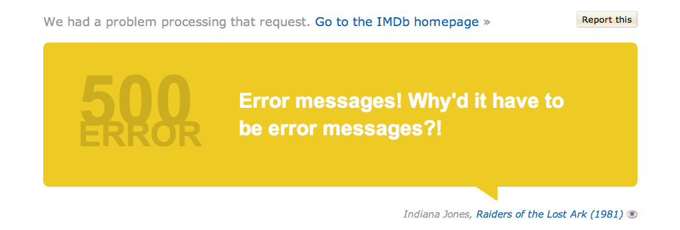 IMDb - The 500 error message is based on a movie quote. /via Factorio.us