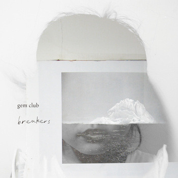 "Gem Club | Breakers <a href=""http://gemclub.bandcamp.com/album/breakers"" _mce_href=""http://gemclub.bandcamp.com/album/breakers"">Breakers by Gem Club</a>"