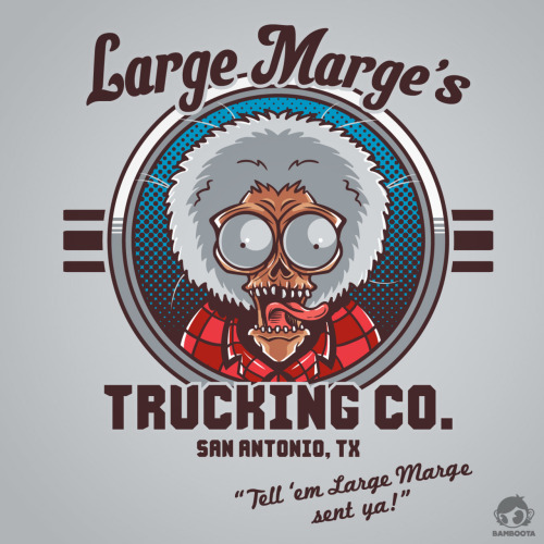"""Large Marge Trucking Co."" T-shirt now available on @Redbubble! #PeeWeesBigAdventure :D http://www.redbubble.com/people/bamboota/works/8197770-large-marges-trucking-co"