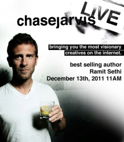 The final #cjLIVE of 2011 tomorrow, Tuesday, December 13th at 11am PST. Tune-in to see Chase Jarvis sit down with Ramit Sethi- best selling author of I Will Teach You To Be Rich.