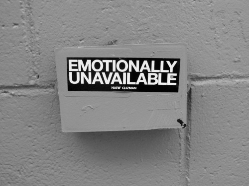 terrysdiary:  EMOTIONALLY UNAVAILABLE  Love this.