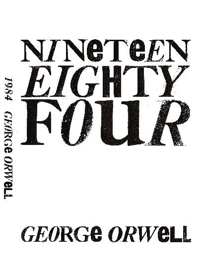 My book cover for George Orwell's, Nineteen Eighty Four. Fred's infamous (not a full) set of letter press type.