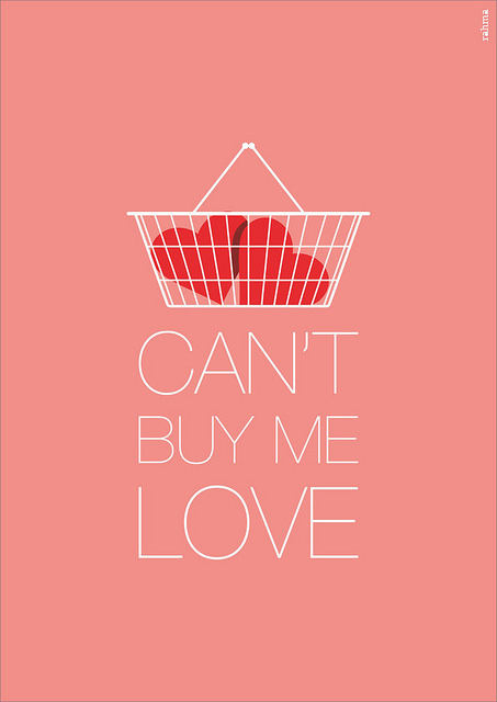 Can't Buy Me Love by Rahma Projekt on Flickr.