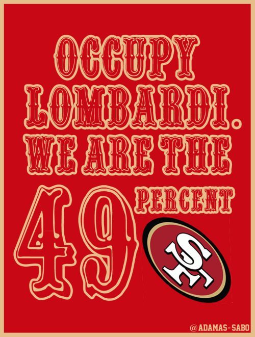 adamas-sabo:  Occupy Lombardi. We Are The 49 Percent. -A. Szeto. Forever Faithful.