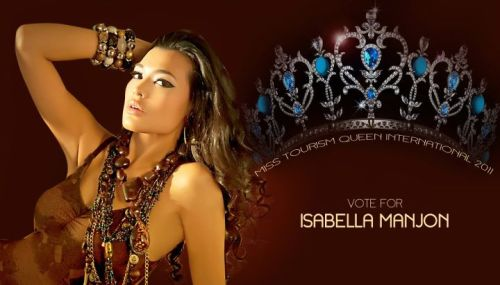 PLEASE VOTE FOR OUR VERY OWN Isabella Manjon (Bb. Pilipinas - Tourism 2011) in Miss Tourism Queen International 2011!!! She's our last Philippine delegate to compete for an International Crown this 2011!!! There are 111 candidates all around the globe competing for the crown in Xian, China!!! She's leaving on December 14 and Finals will be on December 27!!!! Filipinos let us all unite again in voting!!!! Isabella is one of the best faces we had for a Philippine Rep in an International Pageant! Vote now!!!! Let's all do this together!!! Last Hoorah for the CROWN!!! Thank you!!!Visit the official site of MTQI for voting mechanics: http://www.misstqi.com/vote.php