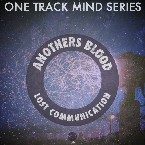 "It's  RELEASE DAY for the second song in  the One Track Mind series of  singles - ""Lost Communication"" by Anothers Blood.  It will be on the Family Records Store at noon.  Here before you stands the artwork designed by  Claudeland Louis and Kristine Thune, and kindly edited by Allison Weiss. Coming shortly, audio for the song and buy buy buy links."