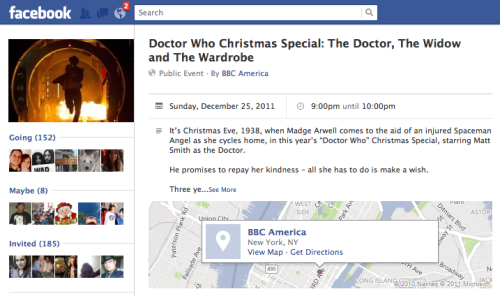 doctorwho:  RSVP for the 2011 Doctor Who Christmas Special on The Facebooks. Because your friends should know you're watching.  Um, I may or may not have gone with the more expensive cable package just so I could have BBC America and watch Doctor Who.