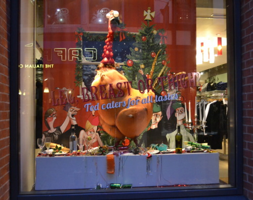 I love this christmas window display for Ted Baker. Leg,Breast or Thigh… Ted cater for all tastes   Cheeky cheeky ha.