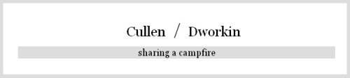 Challenge #96 - Cullen / Dworkin - sharing a campfire There are no rules or limits or anything, just write or draw or do whatever it is you're inspired to do. Dragon Age Random Pairing Prompt Generator (And I'm always looking for more characters or prompt ideas.  Submit them to me over here.)