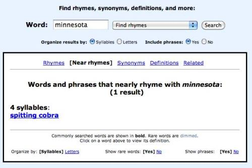 foyobli:  nothing is more helpful than rhymezone when trying to write a jingle about minnesota.