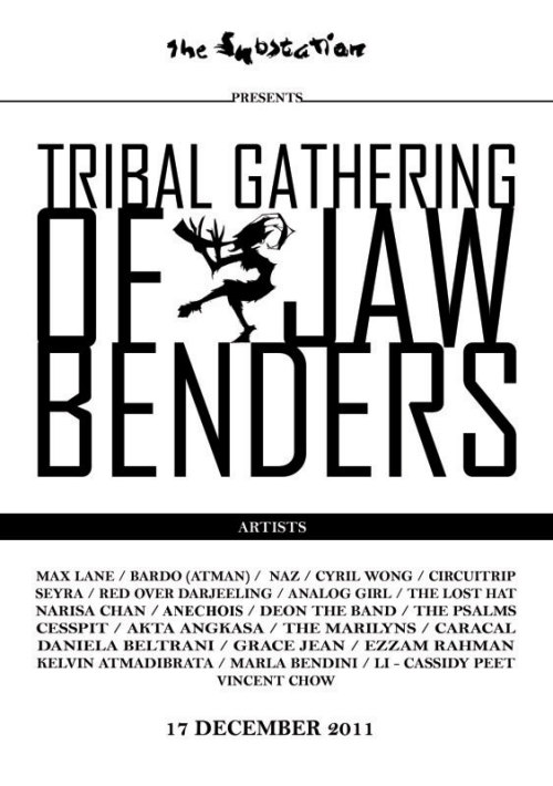 Tribal Gathering of Jaw Benders Saturday 17 December, 2pm-2am The Substation Theatre and Balcony Admission: Free (Gagging Sessions, 3-6pm) $20 / $15 concession (Main Performances, 7pm-late) Featuring Seyra, Caracal, Akta Angkasa (MY), The Analog Girl, The Marilyns, Cesspit, The Psalms, Narisa Chan, Deon Toh, ANECHOIS and many more More info » / set times »