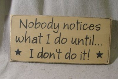 Nobody Notices What I Do, Until I Don't Do It