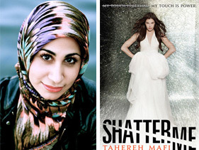 (via 'Shatter Me' Author Tahereh Mafi Talks 'X-Men' Comparisons) Tahereh Mafi is the author of the new YA novel Shatter Me. In her own words:  She's 24. She was born in a small city somewhere in Connecticut and currently resides in Orange County, California, where she drinks too much caffeine and finds the weather to be just a little too perfect for her taste. When unable to find a book, she can be found reading candy wrappers, coupons, and old receipts.  SHATTER ME is her first novel. http://www.taherehmafi.com/  She's also one of us.
