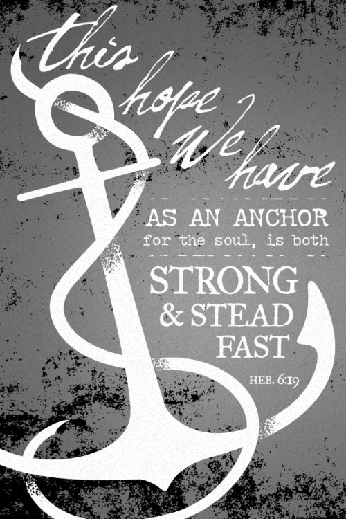 typographicverses:  We have this hope as an anchor for the soul, strong and steadfast. Hebrews 6:19 - Designed by Doug Penick (@dougpenick).