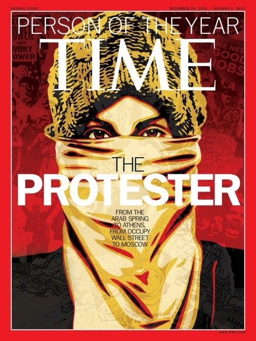 "I guess ""the protester"" in the broad sense represents everyone who is fighting the good fight.  However, I can't wrap my head around a concept being chosen as Person of the Year.  timemagazine:  TIME's 2011 Person of the Year is The Protester"