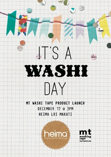 Heima's MT Washi Tape Product Launch this Saturday! Can't help but post an entry about it because all of Heima's posters / pubmats are so…well, pretty! They'll be exhibiting the experiments of selected crafters (including this clueless one) from the Washi Craft Project they'll be holding earlier in the day. :D Also happening then is Heima's Design Discussion + Party, which seems very promising; a veritably worthwhile way to spend you Saturday afternoon. Looking forward to the weekend! Wishy Washi,Jen