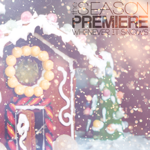 The Season Premiere have released a brand new Christmas song, 'Whenever It Snows', on iTunes. Stick with Snapshot Symphony to see the lyric video when it's released on December 15th!