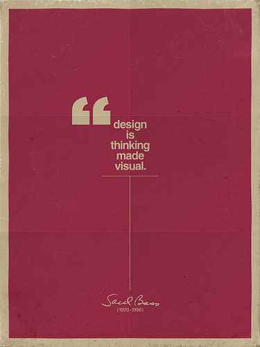 Design is thinking made visual. - Saul Bass