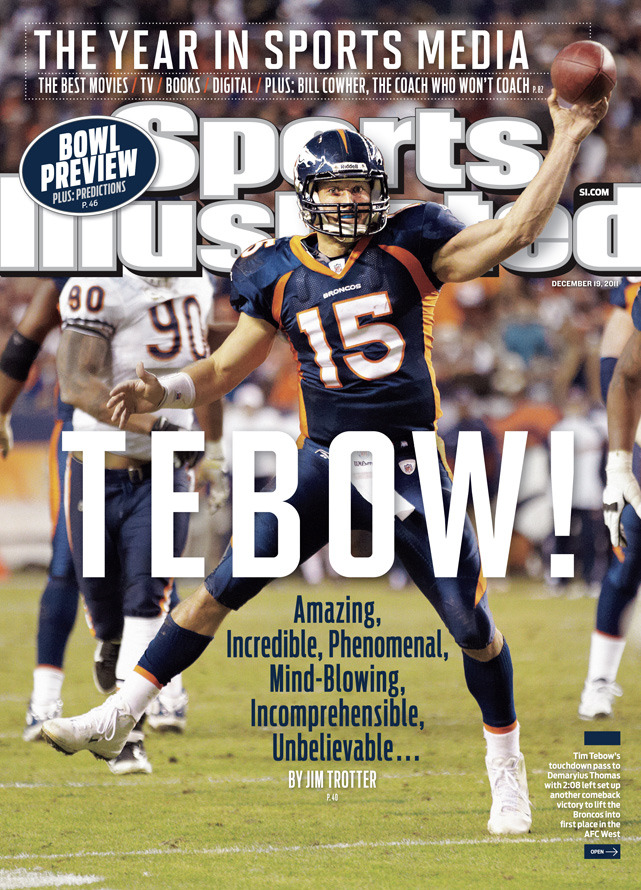 For the second time in four weeks, Tim Tebow is the subject of this week's cover. Can the Broncos keep up their hot streak against the Patriots? Find out on Sunday. CLICK HERE TO PURCHASE THIS WEEK'S COVER