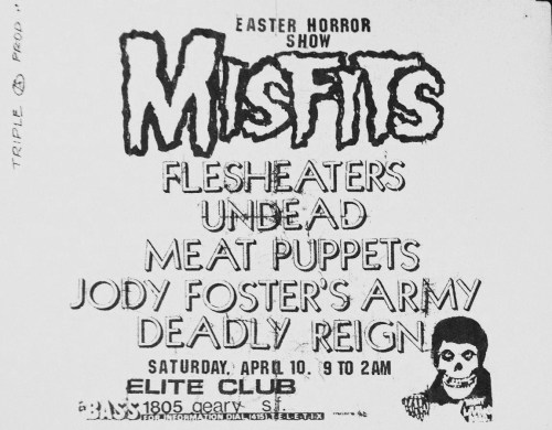 oldpunkflyers:  Misfits, Flesh Eaters, Undead, Meat Puppets, JFA & Deadly Reign @ The Elite Club 1982