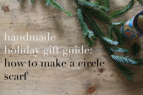 (via blooming leopold vintage & handmade: handmade holidays, day one: circle scarf)