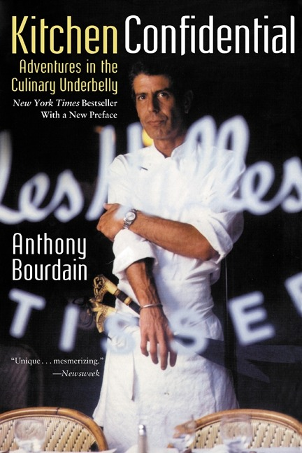 currently reading Kitchen Confidential  by Anthony Bourdain