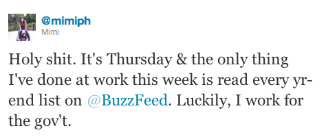 buzzfeed:  No hyperbole. One of the best tweets I've ever read. Follow BuzzFeed on Twitter  Our strategy for 2012: Attract more awesome readers like Mimi.