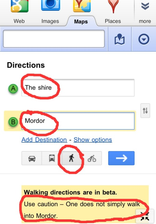 frakbitchtookmyride:  Google maps walking instructions from The Shire to Mordor.
