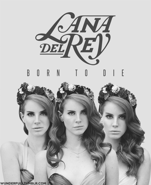 wunderfuli:  Lana Del Rey poster  I WANT THIS NOW.