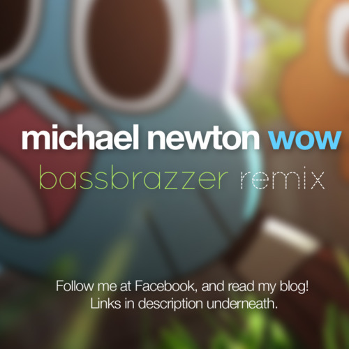 Michael Newton - Wow (Bassbrazzer Remix)