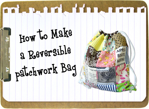 how to make a reversible patchwork bag