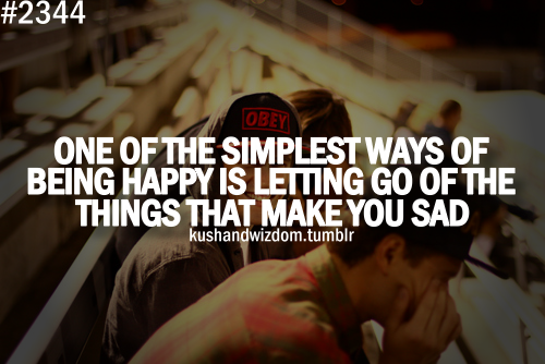 Let go of the sad.