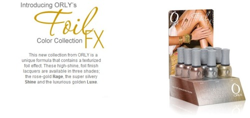 'FOIL FX' Series - ORLY Nail Polish   (SPREE CLOSES EVERY 14th and 29th of the MONTH) Your ORLY Nail Polish will reach you within 3 weeks AFTER SPREE CLOSES;  Buy one bottle @ only SGD 10.90 10.50!! * Price for some special products may differ BUT are available upon request *  ~ ONE FREE GIFT with EVERY PURCHASE;  ♥ FOC meetup at YEW TEE & CHOA CHU KANG MRT.CLEMENTI MRT & in NUS *For School Days ONLY*(Other locations subjected to convenience)♥ NORMAL postage @ SGD 1.00, subsequent items @ $0.80 each♥ REGISTERED postage @ SGD 3.00, subsequent items @ $0.80 each   ♥ A.M. Mail (Letterbox Delivery) @ SGD 3.00, MAX. weight of 300grams♥ A.M. Mail (Doorstep Delivery) @ SGD 4.20, MAX. weight of 300grams  ~ Hurry & start shopping the FULL RANGE @ http://www.ORLYbeauty.com[:  Please kindly place ALL ORDERS via the ' ORLY spree ' form ;