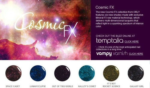 'COSMIC FX' Series - ORLY Nail Polish   (SPREE CLOSES EVERY 14th and 29th of the MONTH) Your ORLY Nail Polish will reach you within 3 weeks AFTER SPREE CLOSES;  Buy one bottle @ only SGD 10.90 10.50!! * Price for some special products may differ BUT are available upon request *  ~ ONE FREE GIFT with EVERY PURCHASE;  ♥ FOC meetup at YEW TEE & CHOA CHU KANG MRT.CLEMENTI MRT & in NUS *For School Days ONLY*(Other locations subjected to convenience)♥ NORMAL postage @ SGD 1.00, subsequent items @ $0.80 each♥ REGISTERED postage @ SGD 3.00, subsequent items @ $0.80 each   ♥ A.M. Mail (Letterbox Delivery) @ SGD 3.00, MAX. weight of 300grams♥ A.M. Mail (Doorstep Delivery) @ SGD 4.20, MAX. weight of 300grams  ~ Hurry & start shopping the FULL RANGE @ http://www.ORLYbeauty.com[:  Please kindly place ALL ORDERS via the ' ORLY spree ' form ;