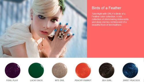 'BIRDS OF A FEATHER' Series - ORLY Nail Polish   (SPREE CLOSES EVERY 14th and 29th of the MONTH) Your ORLY Nail Polish will reach you within 3 weeks AFTER SPREE CLOSES;  Buy one bottle @ only SGD 10.90 10.50!! * Price for some special products may differ BUT are available upon request *  ~ ONE FREE GIFT with EVERY PURCHASE;  ♥ FOC meetup at YEW TEE & CHOA CHU KANG MRT.CLEMENTI MRT & in NUS *For School Days ONLY*(Other locations subjected to convenience)♥ NORMAL postage @ SGD 1.00, subsequent items @ $0.80 each♥ REGISTERED postage @ SGD 3.00, subsequent items @ $0.80 each   ♥ A.M. Mail (Letterbox Delivery) @ SGD 3.00, MAX. weight of 300grams♥ A.M. Mail (Doorstep Delivery) @ SGD 4.20, MAX. weight of 300grams  ~ Hurry & start shopping the FULL RANGE @ http://www.ORLYbeauty.com[:  Please kindly place ALL ORDERS via the ' ORLY spree ' form ;