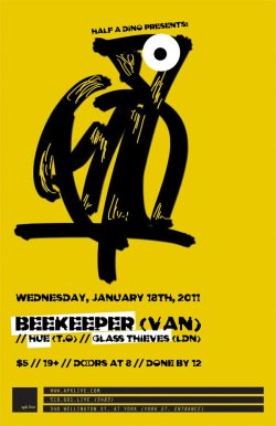 Upcoming: Jan. 18 at APK Live doors at 8:00 and $5 cover. With Beekeeper and Hue! Really excited. We're going to have a couple of guests to announce later as well as another big show close to this one but don't get too mixed up, the two performances will be different! YEAH!Facebook Event Page.