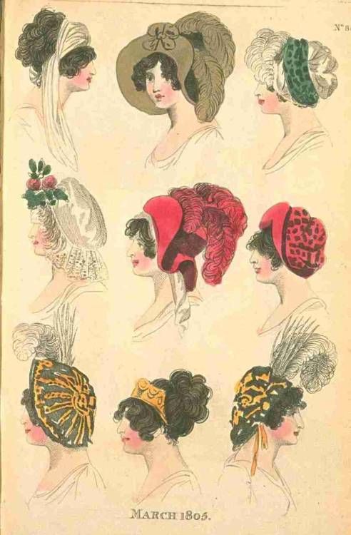 Fashions of London and Paris, March 1805.  What an amazing variety of headwear!  I'm kind of in love with the big brown one in the middle.