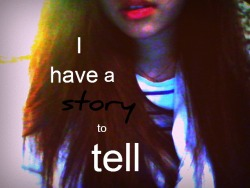 I am a girl who also has her own story.