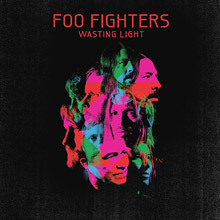 Foo Fighters - Wasting Light is f*cking awesome.