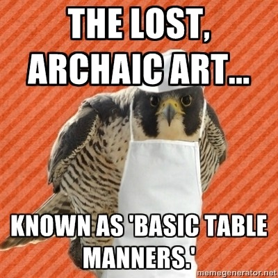 fuckyeahfoodindustryfalcon:  Manners as a whole, really. What is it about food that turns people into animals?  I literally just found this meme and I'm quite happy